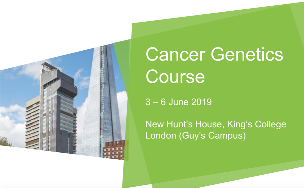 London Cancer Genetics Course 2019